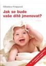 Jak se bude vaše dítě jmenovat? 6. VYDÁNÍ
